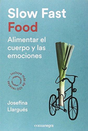 Slow Fast Food por Josefina Llargués Truyols