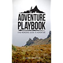 The Adventure Playbook: Adventure ideas, how-to guides and tricks from the pros. (English Edition)
