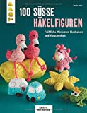 100 süße Häkelfiguren (KREATIV.INSPIRATION): Fröhliche Minis zum Liebhaben und Verschenken