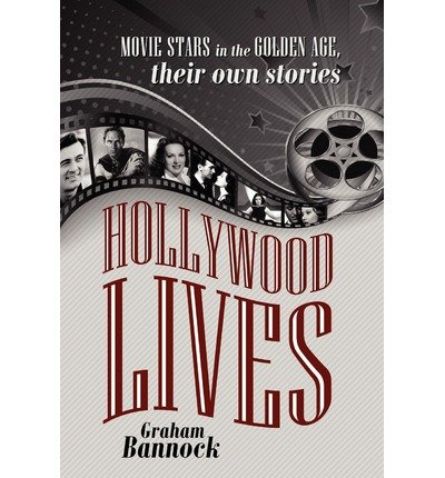 hollywood-lives-movie-stars-in-the-golden-age-their-own-stories-author-mr-graham-bannock-published-o