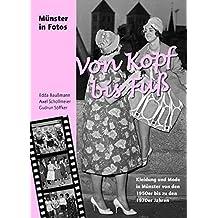 Von Kopf bis Fuß: Kleidung und Mode in Münster von den 1950er bis zu den 1970er Jahren