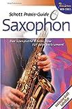 Schott Praxis-Guide Saxophon: Das komplette Know-how für Dein Instrument