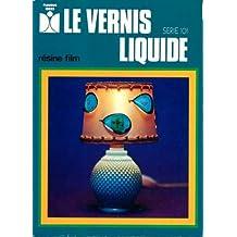 Le vernis liquide , résine film - Idées et croquis de G. Ploquin , Photos Promophot - Série 101