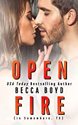 Open Fire: A Somewhere, TX Firefighter Romance in the Rocky Mountains (Line of Fire, Band 5)