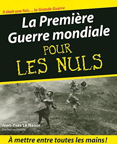 La Première Guerre mondiale pour les Nuls par Jean-Yves LE NAOUR