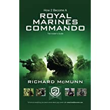 How To Become a Royal Marines Commando: The Insider's Guide (How2become Series)