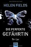 Die perfekte Gefährtin: Thriller - Helen Fields