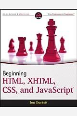 By Jon Duckett - Beginning HTML, XHTML, CSS, and JavaScript (Wrox Programmer to Programmer) Paperback