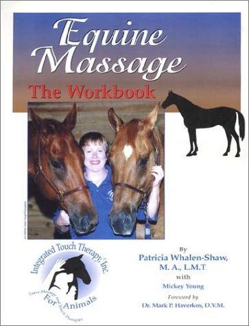 Equine Massage : The Workbook by Patricia Whalen-Shaw (2000-09-01)