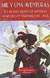 Mil y una aventuras: Los mejores relatos de aventuras aparecidos en Valdemar (1987-2003) (El Club Diógenes)