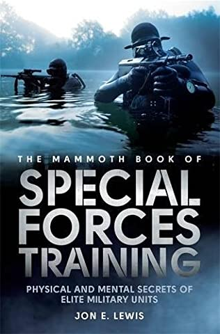 The Mammoth Book Of Special Forces Training: Physical and Mental Secrets of Elite Military Units (Mammoth Books)