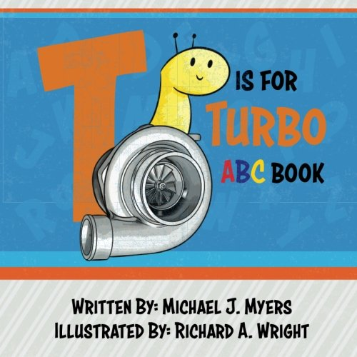 T is for Turbo: ABC Book (Motorhead Garage Series) por Michael J. Myers