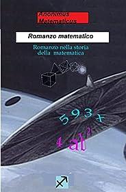 Romanzo matematico: Romanzo nella storia della matematica (Matematica divertente)