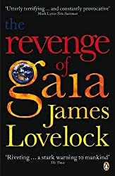 The Revenge of Gaia: Why the Earth is Fighting Back and How We Can Still Save Humanity by James Lovelock (2007-02-22)