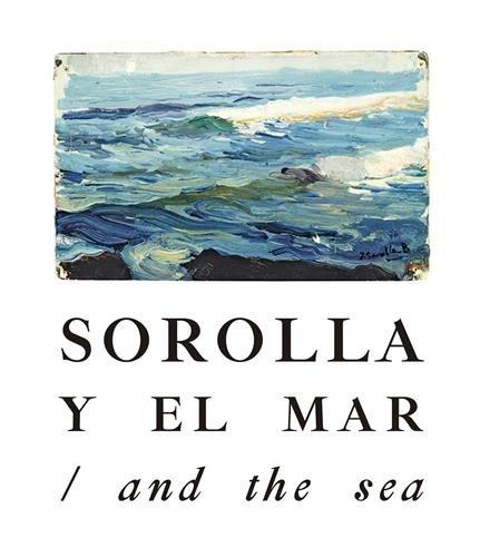 Sorolla and the Sea di Joaquin Sorolla;Text Manuel Vicent