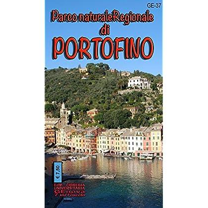 Parco Naturale Regionale Di Portofino. Passeggiate Tra Gli Uliveti. Carta Dei Sentieri 1:25.000