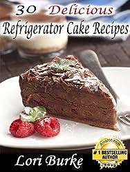 30 Delicious No-Bake Refrigerator Cake Recipes (English Edition)