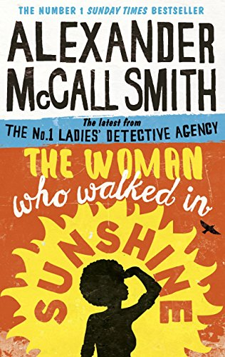 The Woman Who Walked in Sunshine (No. 1 Ladies' Detective Agency Book 16) par Alexander McCall Smith