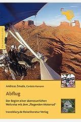"""Abflug: Der Beginn einer abenteuerlichen Weltreise mit dem """"fliegenden Motorrad"""" (Trike-Globetrotter) Taschenbuch"""