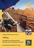 """Abflug: Der Beginn einer abenteuerlichen Weltreise mit dem """"fliegenden Motorrad"""" (Trike-Globetrotter) - Andreas Zmuda"""