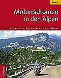 Motorradtouren in den Alpen - Band 2