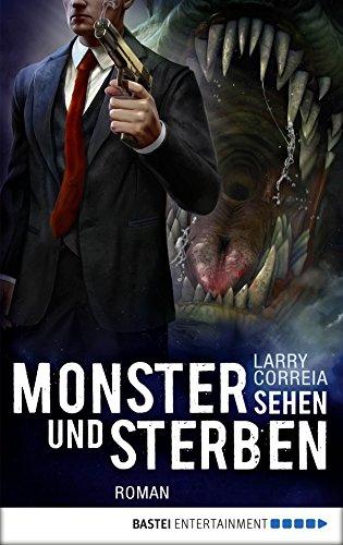 Monster sehen und sterben: Roman (Monster Hunter 4)