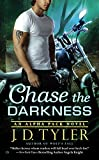 Chase the Darkness: An Alpha Pack Novel by J.D. Tyler front cover
