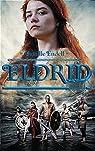 Eldrid - Tome 2 par Endell