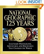 #3: National Geographic 125 Years: Legendary Photographs, Adventures, and Discoveries That Changed the World