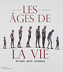 Les Ages de la vie : Mythes, arts, sciences