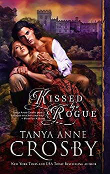 Kissed by a Rogue (Redeemable Rogues Book 2) by [Crosby, Tanya Anne]