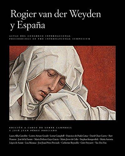 Rogier Van Der Weyden and Spain / Rogier Van Der Weyden y Espana (Publications of the Museo del Prado)