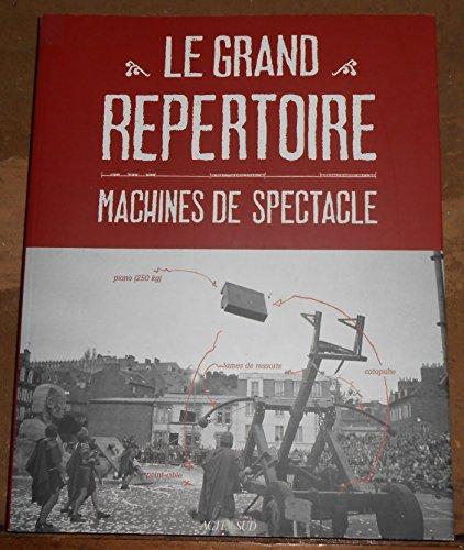 Le Grand Répertoire Machines De Spectacle [Pdf/ePub] eBook