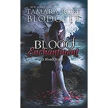 Blood Enchantment: Volume 6 (The Blood Series) by Tamara Rose Blodgett (2015-12-17)