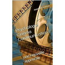 Psychologie Cinéma Communication: une nouvelle approche (French Edition)