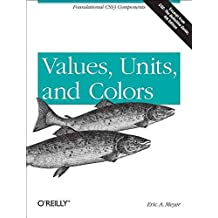 [(Values, Units, and Colors)] [By (author) Eric A. Meyer] published on (October, 2012)
