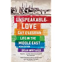 Unspeakable Love: Gay and Lesbian Life in the Middle East