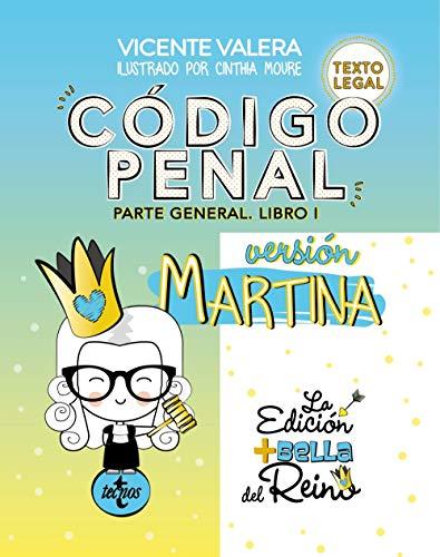 Código Penal. Versión Martina: Parte General. Libro I. Texto Legal (Derecho - Práctica Jurídica) por Vicente Valera