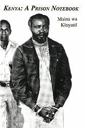 Kenya: A Prison Notebook by Maina Wa Kinyatti (2009-02-25)