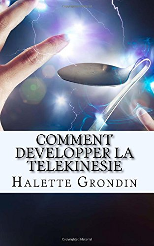Comment developper la telekinesie: Apprenez à développer vos capacités extrasensorielles afin d'agir sur les objets qui vous entourent.