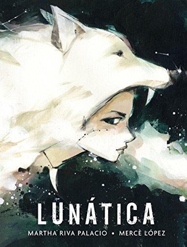 Lunática (Libros Para Ninos) por Martha Riva Palacio Obón