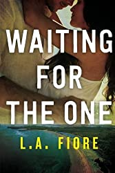 Waiting for the One by L.A. Fiore (2015-04-28)