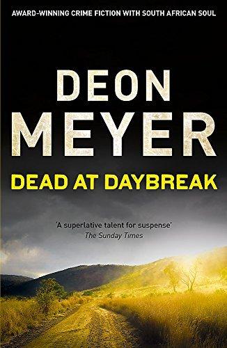 Dead at Daybreak by Deon Meyer (2012-08-02)