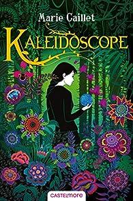 Kaléidoscope par Marie Caillet