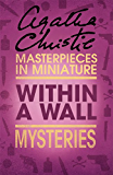 Within a Wall: An Agatha Christie Short Story