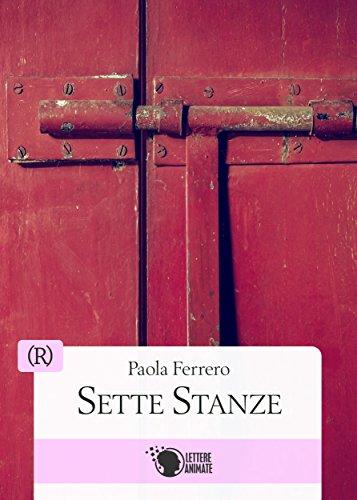 Sette Stanze (R - Narrativa Rosa) di [Ferrero, Paola]