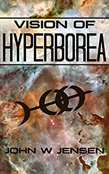 Vision of Hyperborea (English Edition) von [Jensen, John W]