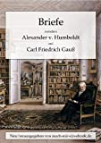 Briefe zwischen A - v - Humboldt und Gauss - Alexander von Humboldt, Carl Friedrich Gauß