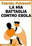 La mia battaglia contro Ebola