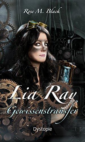 Lia Ray - Gewissenstransfer von [Black, Rose M.]